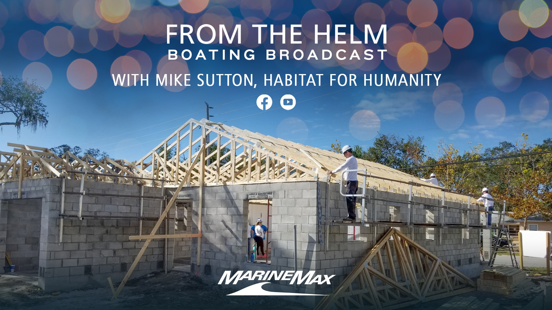 Habitat for Humanity | From the Helm | Boating Broadcast